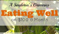 Eating well on $100 a month, food budget, groceries on a budget