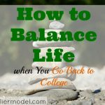 work-life balance, balance life, going back to college