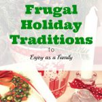 holiday traditions, frugal holidays, christmas celebration
