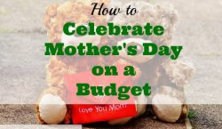 mother's day celebration, celebrating mother's day on a budget, frugal mother's day