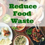 reducing food waste, saving food, food waste tips