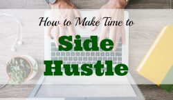 side hustle ideas, making time for side hustle, side hustle tips