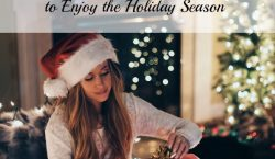 enjoy the holiday season, affordable ways for the holiday, holiday season tips