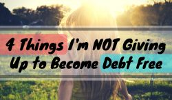 5 Things I'm Giving Up to Become Debt Free (2)