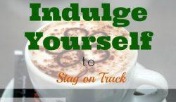 Indulge yourself, coffee, latte, splurge