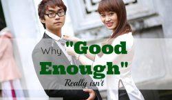 good enough, success ahead