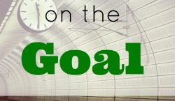 the goal, setting your goals, aim for your goal