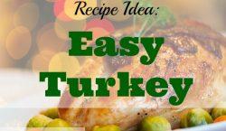 roasted turkey, Easy Turkey, turkey recipe, thanksgiving dinner, turkey dinner