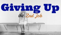 Giving up, giving up your job, part time job, side hustle, extra income
