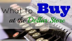 the dollar store, dollar store, buying at the dollar store, what to buy at the dollar store, saving money, save money