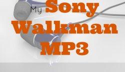 Sony Walkman MP3, mp3 player, listen to songs, walkman