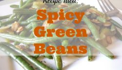 Spicy Green Beans, side dish, vegetables, healthy side dish