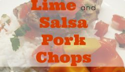 Lime and Salsa Pork Chops, juicy chops, pork chop
