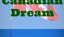 Canadian Dream, living in Canada, American dream, goals in life