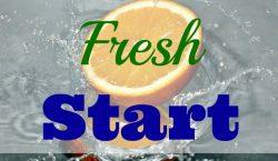 A Fresh Start. new beginnings