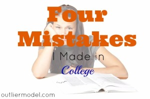 Mistakes I Made In College