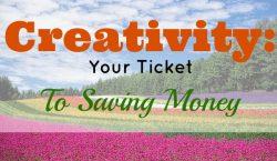 creativity, ticket to saving money