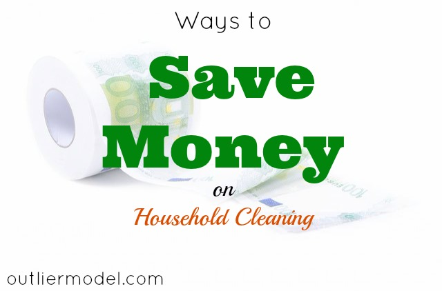 5 Ways To Save Money On Household Cleaning The Outlier