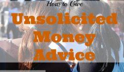 Unsolicited Money Advice, money talk