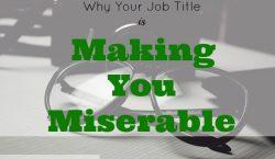 miserable job, job challenges, job obstacle