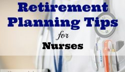retirement for nurses, retirement plans, retirement planning, retirement tips, nurse retirement