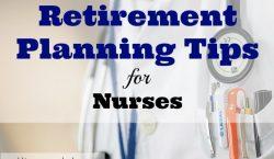 retirement for nurses, retirement plans, retirement planning, retirement tips, nurse retirement