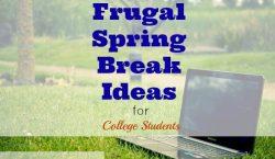 frugal spring break, frugal spring break ideas, frugal ideas for spring break