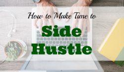 side hustle ideas, making time for side hustle, side hustle tips
