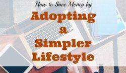 simple lifestyle saves money, saving money by having a simple lifestyle, simpler lifestyle