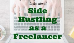 side hustling, freelancer tips, side hustling as a freelancer, freelancer advice