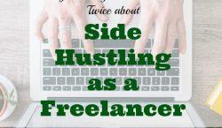 side hustling, freelancer tips, side hustling as a freelancer, freelancer advice