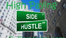 High paying side hustles you can get into now.